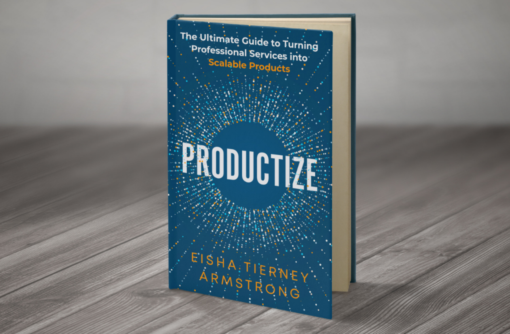 Sneak Peek At New Book For Professional Services Firms: PRODUCTIZE